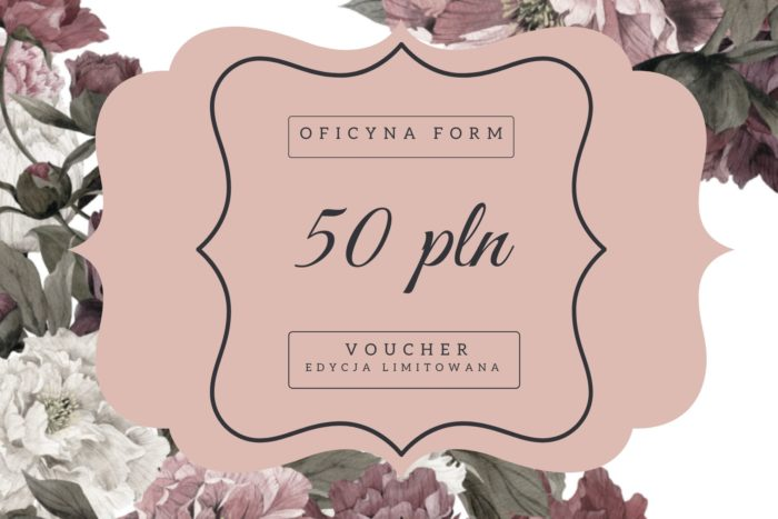 Voucher 50 pln Oficyna Form